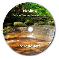 Healing Meditation: Faith in Trusting and Believing Video DVD