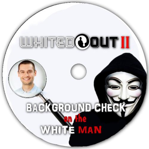Whited Out 2 Documentary: Background Check On The White Man DVD