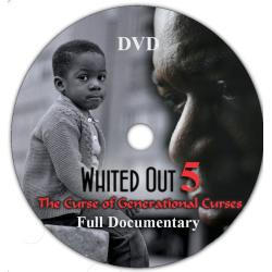 Whited Out 5 Full Documentary DVD : The Curse of Generational Curses