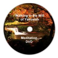 Walking in the Will of Yahuwah Meditation Video DVD